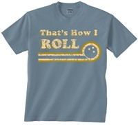 Exclusive bowling.com That's How I Roll T-Shirt