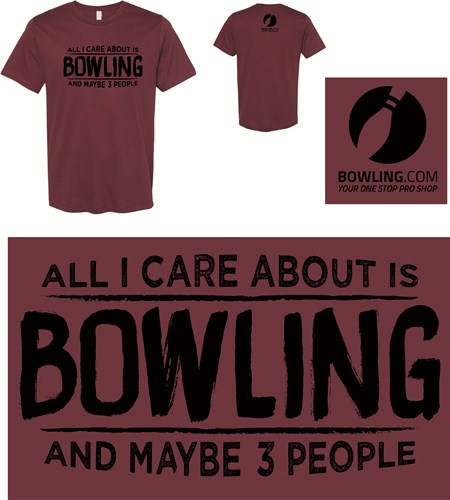 Exclusive Bowling.com All I Care About T-Shirt Core Image