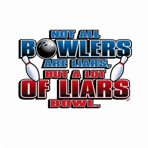 Not All Bowlers Are Liars T-Shirt White Main Image