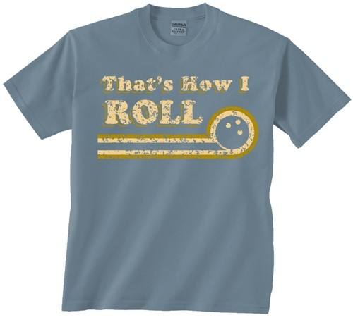 Exclusive bowling.com That's How I Roll T-Shirt Main Image